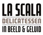 La Scala Tilburg | Delicatessen in beeld en geluid